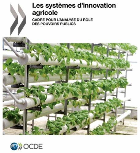 OCDE - Les systèmes d'innovation agricole - Cadre pour l'analyse du rôle des pouvoirs publics.