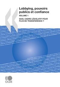 OCDE - Lobbying, pouvoirs publics et confiance - Volume 1, Quel cadre législatif pour plus de transparence ?.