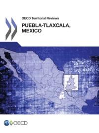 OCDE - Oecd Territorial Reviews : Pueblatlaxcala, Mexico 2013.