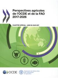 OCDE - Perspectives agricoles de l'OCDE et de la FAO 2017-2026 - Chapitre spécial : Asie du Sud-Est.