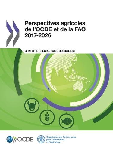 Perspectives agricoles de l'OCDE et de la FAO 2017-2026. Chapitre spécial : Asie du Sud-Est