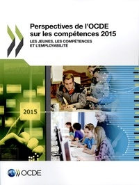 Perspectives de lOCDE sur les compétences 2015 - Les jeunes, les compétences et lemployabilité.pdf