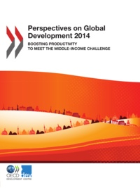 OCDE - Perspectives on Global Development 2014 - Boosting Productivity to Meet the Middle-Income Challenge.