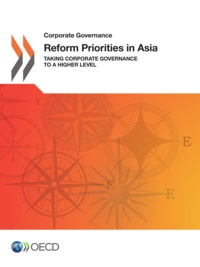OCDE - Reform priorities in asia - taking corporate governance to a higher level.