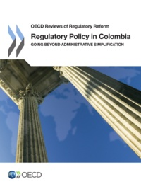OCDE - Regulatory policy in colombia - going beyond administrative simplification.