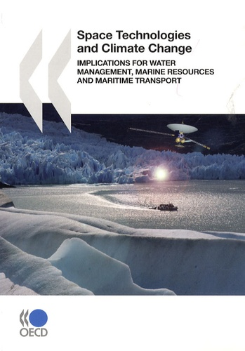 OCDE - Space technologies and climate change - Implications for water management, marine resources and maritime transport.
