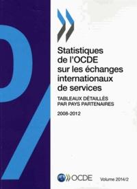 Galabria.be Statistiques de l'OCDE sur les échanges internationaux de services - Tome 2, Tableaux détaillés par pays partenaires : 2008-2012 Image