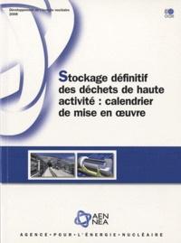 OCDE - Stockage définitif des déchets de haute activité: calendrier de mise en oeuvre.