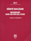 OCDE - Sûreté nucléaire, Recherches dans les pays de l'OCDE. - Moyens et installations.