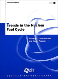OCDE - Trends in the Nuclear Fuel Cycle. - Economic, environmental and social aspects.