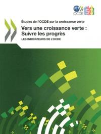 Vers une croissance verte : suivre les progrès - Les indicateurs de lOCDE.pdf