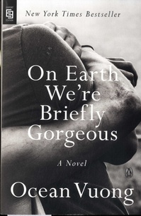 Ocean Vuong - On Earth We're Briefly Gorgeous.