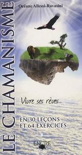Océane Allessi- Ravasini - Chamanisme - Vivre ses rêves en 30 leçons et 64 exercices.