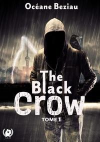 Océane Beziau - The Black crow- Tome 1 - Romance noire.