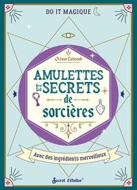 Océane Laïssouk - Amulettes et secrets de sorcières.