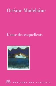 Océane Madelaine - L'anse des coquelicots.