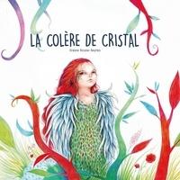 Océane Nicaise-Beurois - La colère de Cristal.
