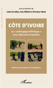 Océane Siloué - Côte d'Ivoire, le rattrapage ethnique sous Alassane Ouattara - Fondements, pratiques et conséquences.