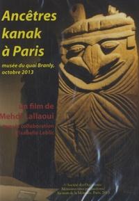 Mehdi Lallaoui - Ancêtres kanak à Paris - Musée du quai Branly, octobre 2013. 1 DVD