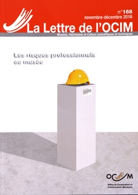 Serge Lochot - La Lettre de l'OCIM N° 168, novembre-déc : Les risques professionnels au musée : détection, prévention, intervention.