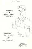 Jean Cocteau et Pierre Borel - Lettres à Pierre Borel (1951-1963) ; Post-scripta ad Jean Cocteau.