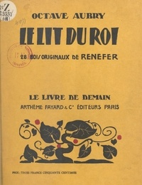 Octave Aubry et  Renefer - Le lit du roi - Casanova, Louis XV et Mlle de Romans. Avec 28 bois originaux de Renefer.
