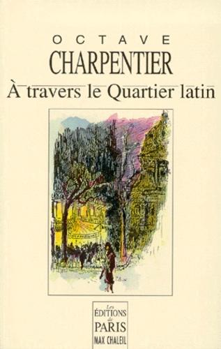 À travers le Quartier latin - Octave Charpentier