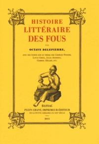 Octave Delepierre - Histoire littéraire des fous.