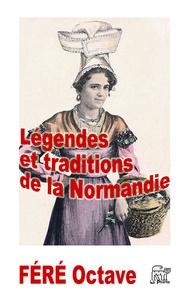 Octave Féré - Légendes et traditions de la Normandie.