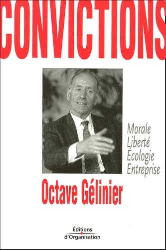 Octave Gélinier - Convictions.