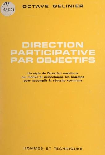 Direction participative par objectifs. Un style de direction ambitieux, qui motive et perfectionne les hommes pour accomplir la réussite commune