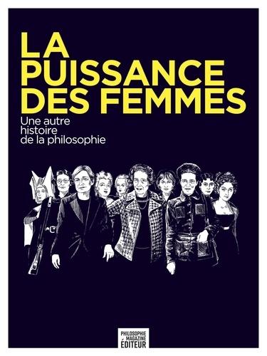 Octave Larmagnac-Matheron et Sven Ortoli - La puissance des femmes - Une autre histoire de la philosophie.