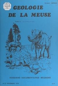 Octave Leroux et J.-P. Streiff - Géologie de la Meuse (2). Les formes du relief.