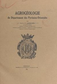 Octave Mengel et L. Soursac - Agrogéologie du département des Pyrénées-Orientales.