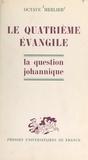 Octave Merlier - Le quatrième Évangile - La question johannique.