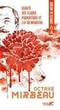 Octave Mirbeau - Beauté des fleurs, pourriture et loi du meurtre.