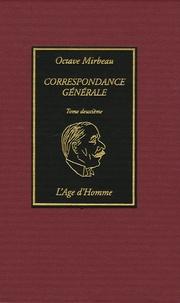 Octave Mirbeau - Correspondance générale - Tome deuxième.