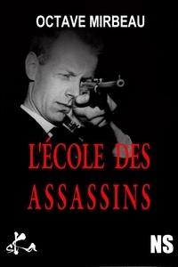 Octave Mirbeau - L'école des assassins.