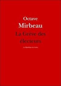 Octave Mirbeau - La Grève des électeurs - suivi de Prélude.