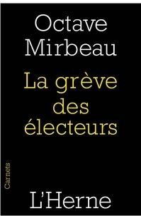 Téléchargement gratuit du livre électronique pdb La grève des électeurs 9782851972705  par Octave Mirbeau (Litterature Francaise)