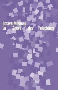 Octave Mirbeau - La grève des électeurs.