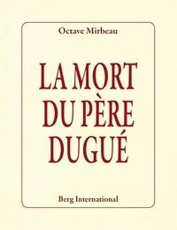 Octave Mirbeau - La mort du père Dugué.