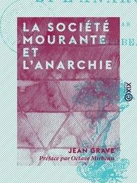 Octave Mirbeau et Jean Grave - La Société mourante et l'anarchie - Préface par Octave Mirbeau.