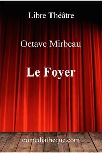 Octave Mirbeau - Le foyer.