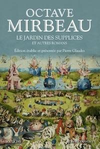 Octave Mirbeau - Le jardin des supplices et autres romans.