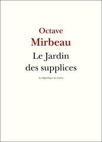 Octave Mirbeau - Le Jardin des supplices.