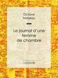 Octave Mirbeau et  Ligaran - Le Journal d'une femme de chambre.