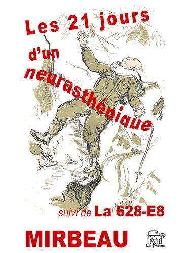 Les 21 jours d'un neurasthénique. suivi de La 628-E8
