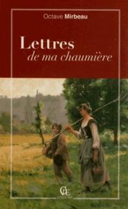 Octave Mirbeau - Lettres de ma chaumière.