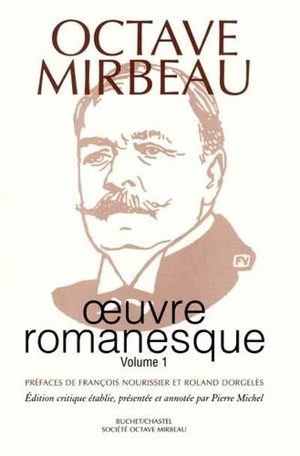Octave Mirbeau - Oeuvre romanesque - Tome 1 : Le calvaire ; L'Abbé Jules ; Sébastien Roch ; L'écuyère ; La Maréchale.